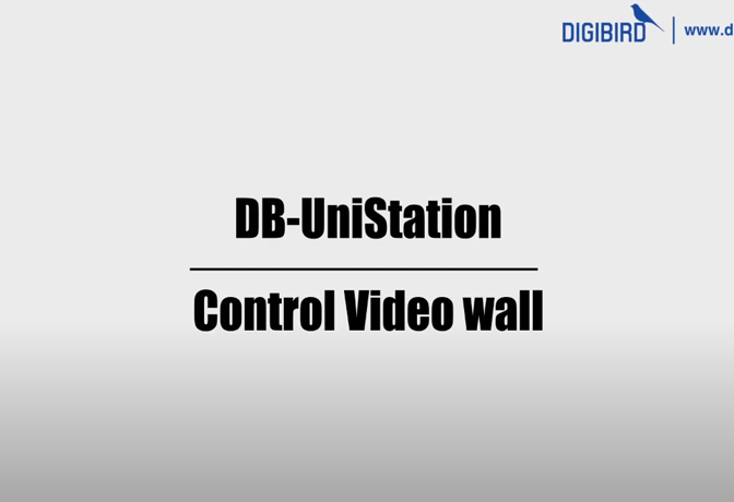 DB-UniStaion Feature Demo_Control Video Wall